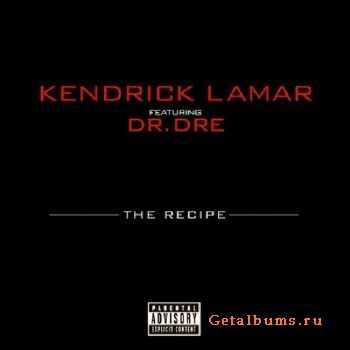 Kendrick Lamar ft. Dr. Dre – The Recipe [Promo CD] (2012)