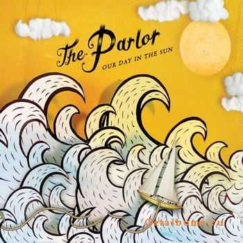 The Parlor - Our Day In The Sun (2012)