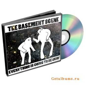 The Basement Scene - Everything is Going to be Okay (2012)