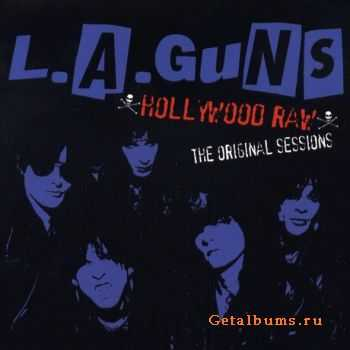 L.A. Guns - Hollywood Raw The Original Sessions (2004)