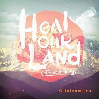 Planetshakers - Heal Our Land (2012)