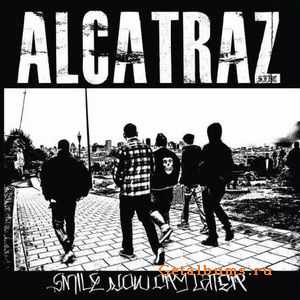 Alcatraz  - Smile Now Cry Later (2012)