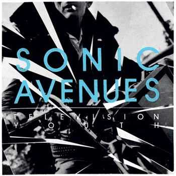 Sonic Avenues - Television Youth (2012)