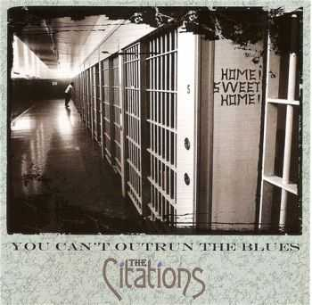 The Citations - You Can't Outrun the Blues (2012)