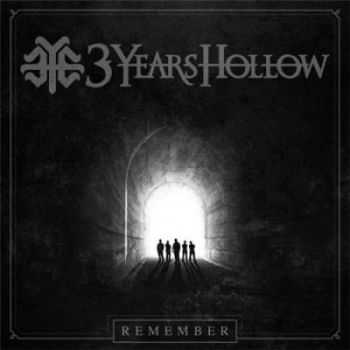 Three Years Hollow - Remember [EP] (2012)