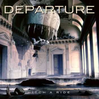 Departure - Hitch A Ride (2012)