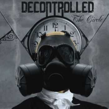 Decontrolled - The Circle (2012)