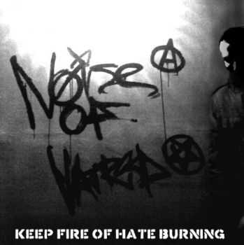 Noise Of Hatred - Keep The Fire Of Hate Burning (2009)