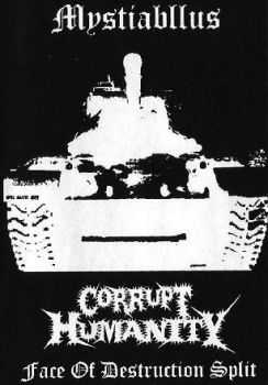 Corrupt Humanity & Mystiabllus - Face Of Destruction (Split) (2012)