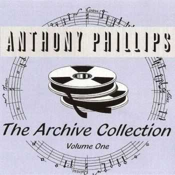 Anthony Phillips - Archive Collection Volume I (1998)