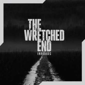The Wretched End - Inroads (2012)