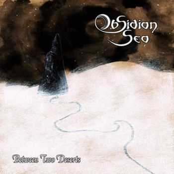 Obsidian Sea - Between Two Deserts (2012)