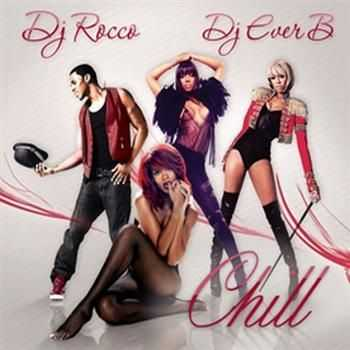 DJ Rocco ft. DJ Ever B - Chill (2012)