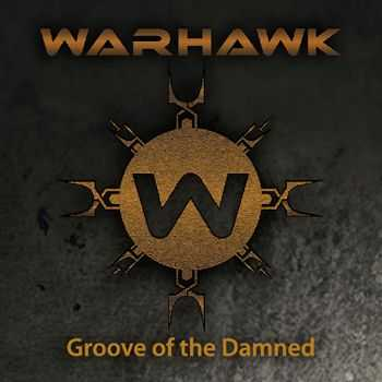 Warhawk - Groove Of The Damned [ep]  (2012)