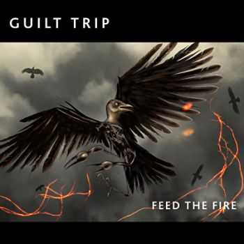 Guilt Trip - Feed the Fire (2012)