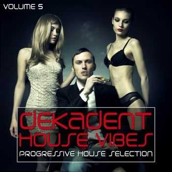 VA - Dekadent House Vibes Vol.5 (2012)