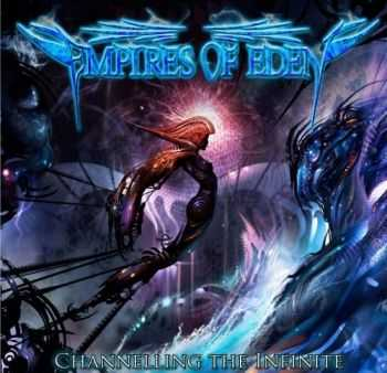 Empires Of Eden  -  Channelling The Infinite  (2012)