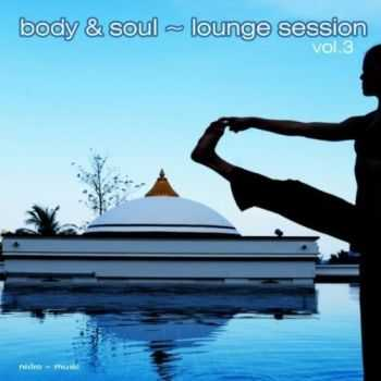 VA - Body & Soul: Lounge Session Vol.3 (2012)