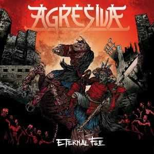 Agresiva  - Eternal Foe (2012)