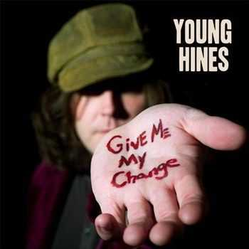 Young Hines - Give Me My Change (2012)
