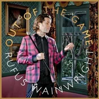 Rufus Wainwright - Out of the Game (2012)