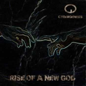 Cybergenesis - Rise Of A New God (EP) (2011)