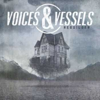 Voices & Vessels - Rebuilder (2012)