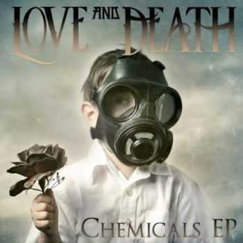 Love and Death - Chemicals (EP) (2012)