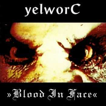 YelworC  - Blood In Face (EP) (1993)