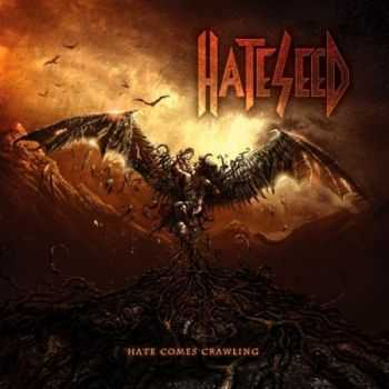 Hateseed  - Hate Comes Crawling  (2012)