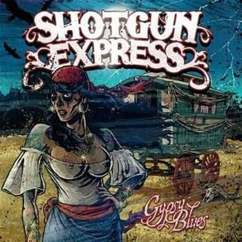 Shotgun Express - Gypsy Blues (2012)