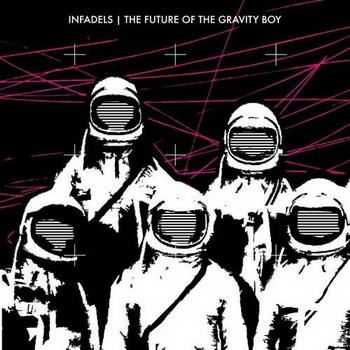Infadels - The Future Of The Gravity Boy (2012)