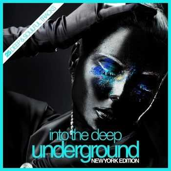 VA - Into The Deep Underground (New York Edition)(2012)