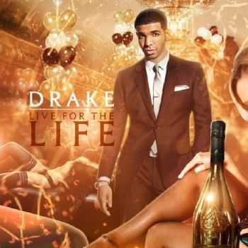 Drake � Live For The Life (2012)