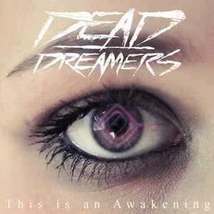 Dead Dreamers - This Is An Awakening [Ep] (2012)