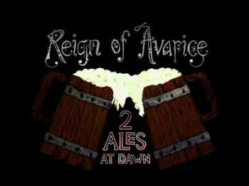 Reign Of Avarice - 2 Ales At Dawn (2010)