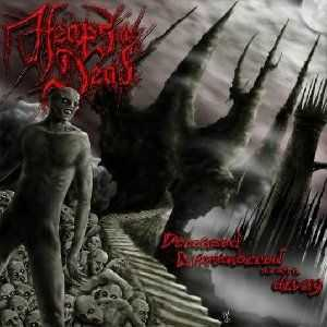 Heaps Of Dead  - Deceased Dismembered And Left To Decay  (2009)