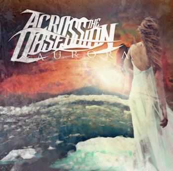 Across The Obsession - Aurora [EP] (2012)