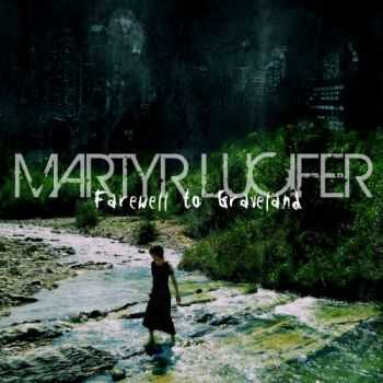 Martyr Lucifer  - Farewell To Graveland  (2011)