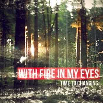 With Fire In My Eyes - Time to Changing [Single]  (2012)