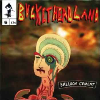 Buckethead - Balloon Cement (2012)