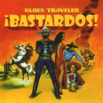 Blues Traveler - Bastasrdos! (2005)