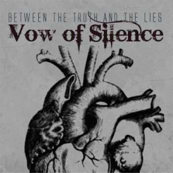 Vow of Silence - Between the Truth and the Lies (2012)