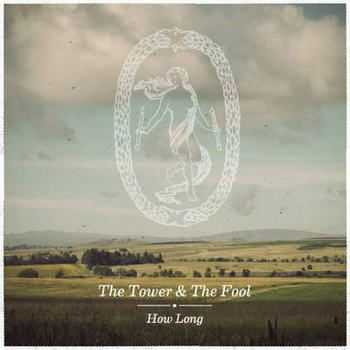 The Tower And The Fool - How Long (2012)