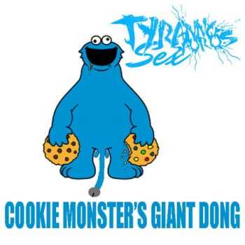 Tyrannosaurus Sex - Cookie Monster's Giant Dong (Demo) (2011)