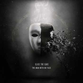 Slice The Cake - The Man With No Face (2012) [HQ]