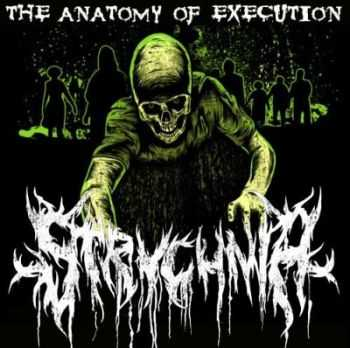 Strychnia - The Anatomy Of Execution (2011)