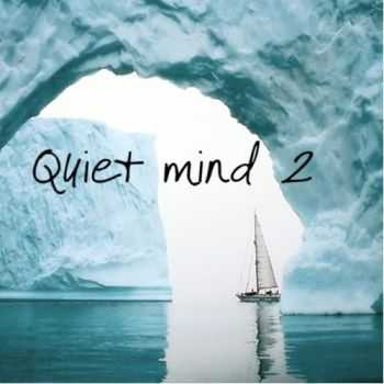 VA - Quiet Mind 2 (Music for Relaxation, Meditation, Yoga, Massage and Spa) (2012)