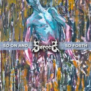 Serocs - So On And So Forth (EP) (2012)