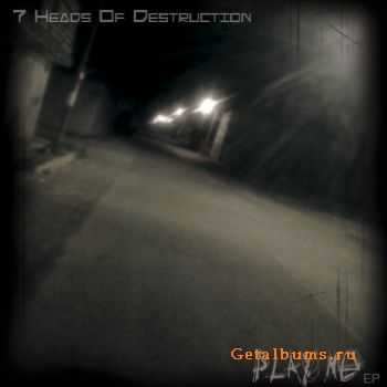 7 Heads Of Destruction - Play Me (EP) (2012)